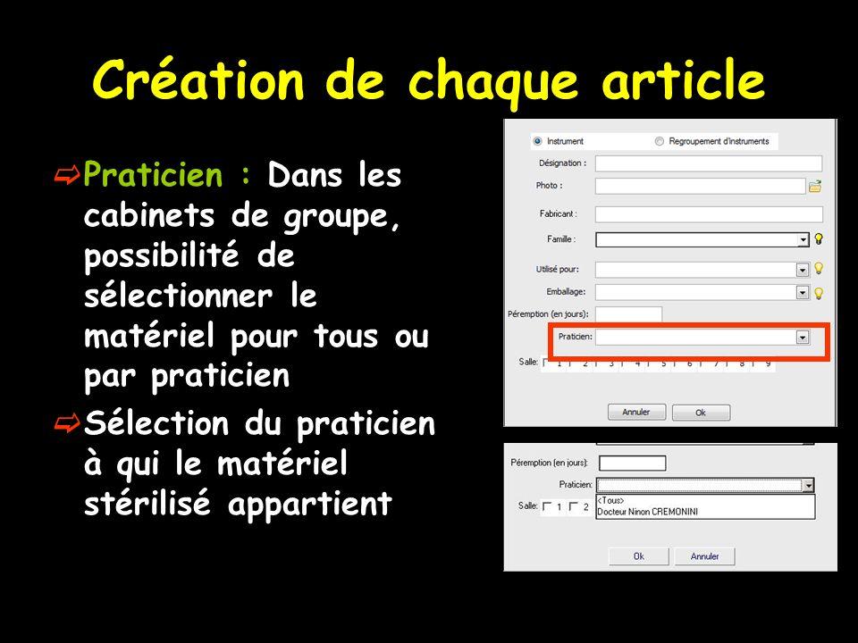 Création de chaque article Praticien : Dans les cabinets de groupe, possibilité de sélectionner le matériel pour tous ou par praticien Sélection du pr
