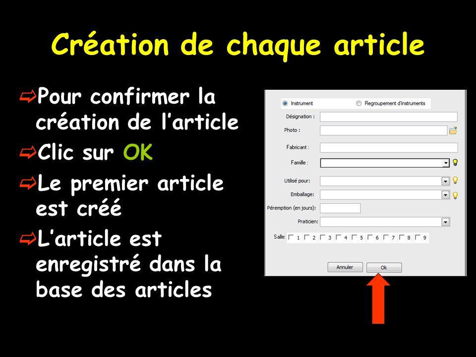 Création de chaque article Pour confirmer la création de larticle Clic sur OK Le premier article est créé Larticle est enregistré dans la base des art
