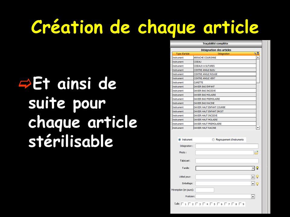 Création de chaque article Et ainsi de suite pour chaque article stérilisable
