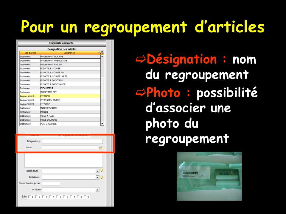 Pour un regroupement darticles Désignation : nom du regroupement Photo : possibilité dassocier une photo du regroupement