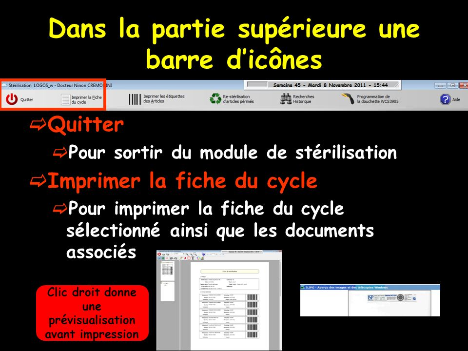 Dans la partie supérieure une barre dicônes Quitter Pour sortir du module de stérilisation Imprimer la fiche du cycle Pour imprimer la fiche du cycle
