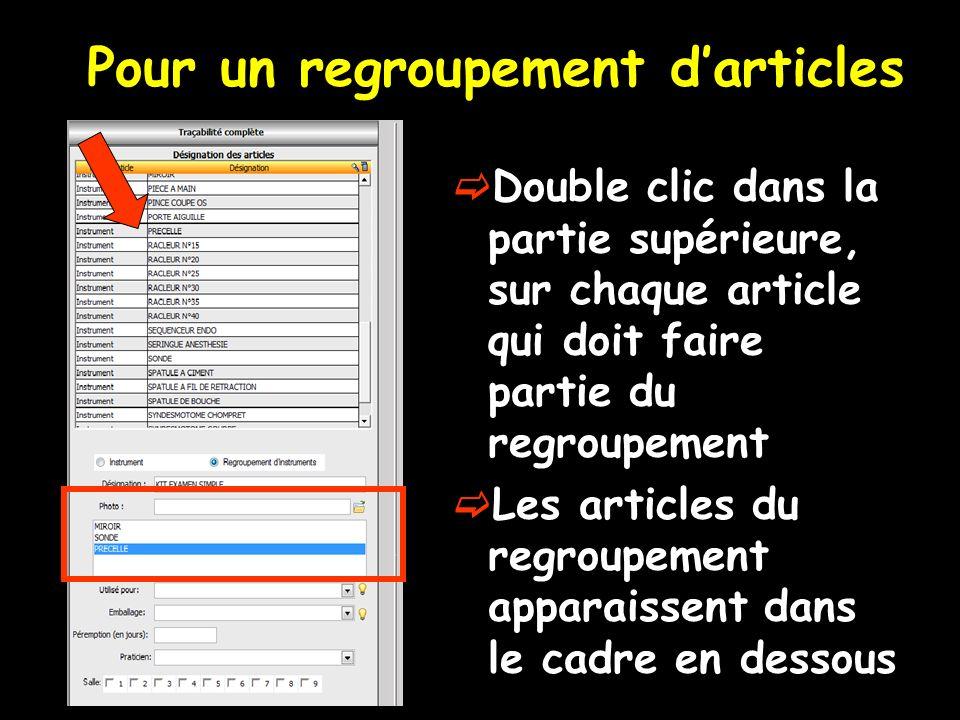 Pour un regroupement darticles Double clic dans la partie supérieure, sur chaque article qui doit faire partie du regroupement Les articles du regroup