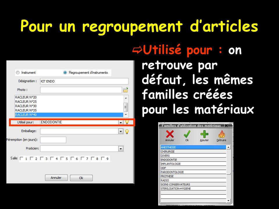 Pour un regroupement darticles Utilisé pour : on retrouve par défaut, les mêmes familles créées pour les matériaux