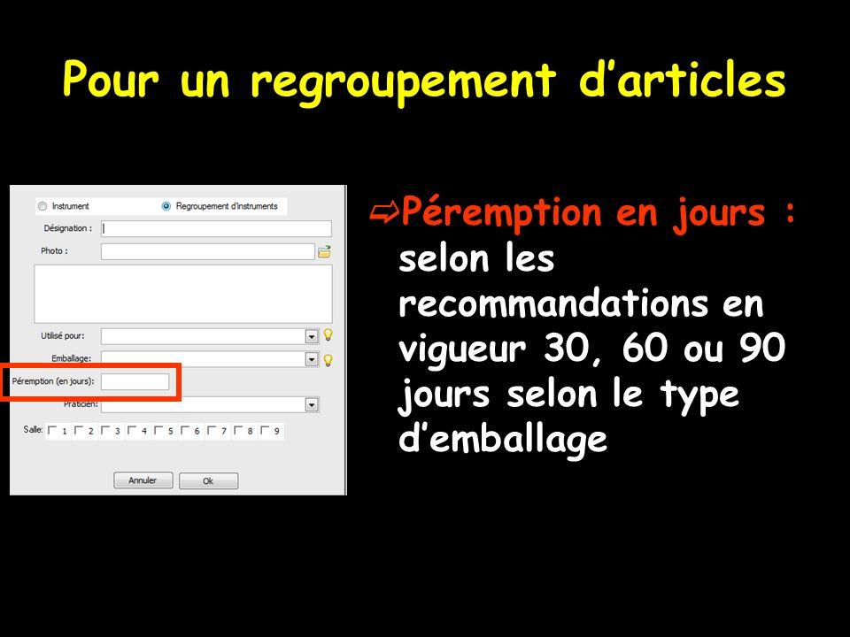 Pour un regroupement darticles Péremption en jours : selon les recommandations en vigueur 30, 60 ou 90 jours selon le type demballage