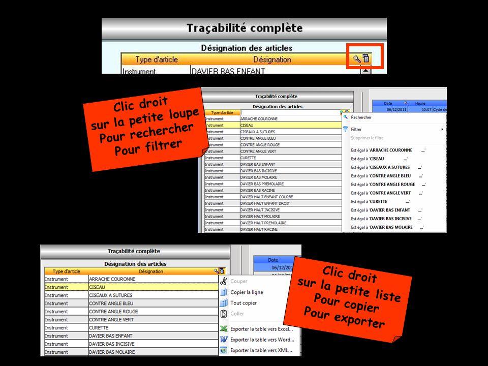 Clic droit sur la petite loupe Pour rechercher Pour filtrer Clic droit sur la petite liste Pour copier Pour exporter