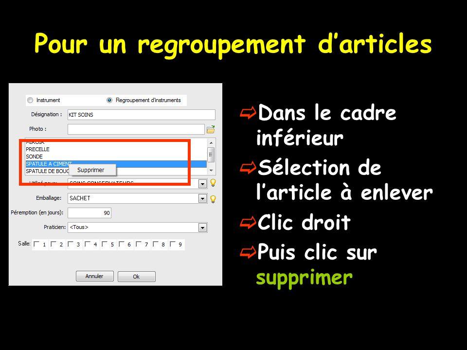 Pour un regroupement darticles Dans le cadre inférieur Sélection de larticle à enlever Clic droit Puis clic sur supprimer