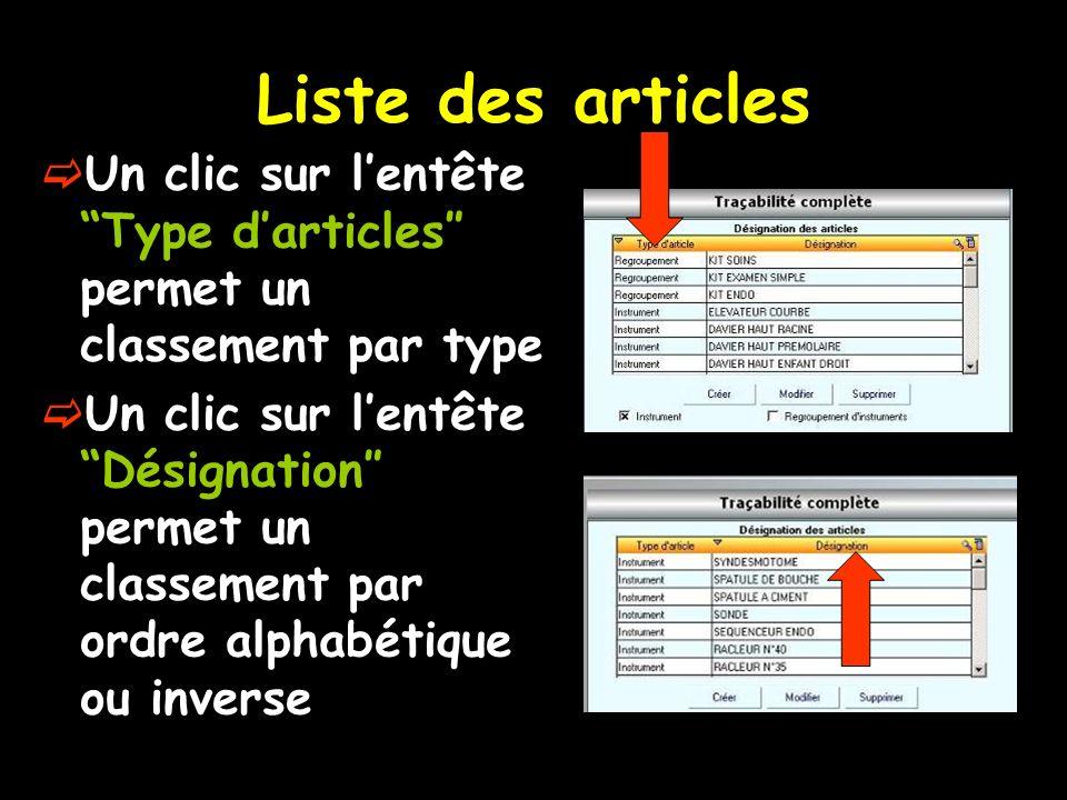 Liste des articles Un clic sur lentête Type darticles permet un classement par type Un clic sur lentête Désignation permet un classement par ordre alp