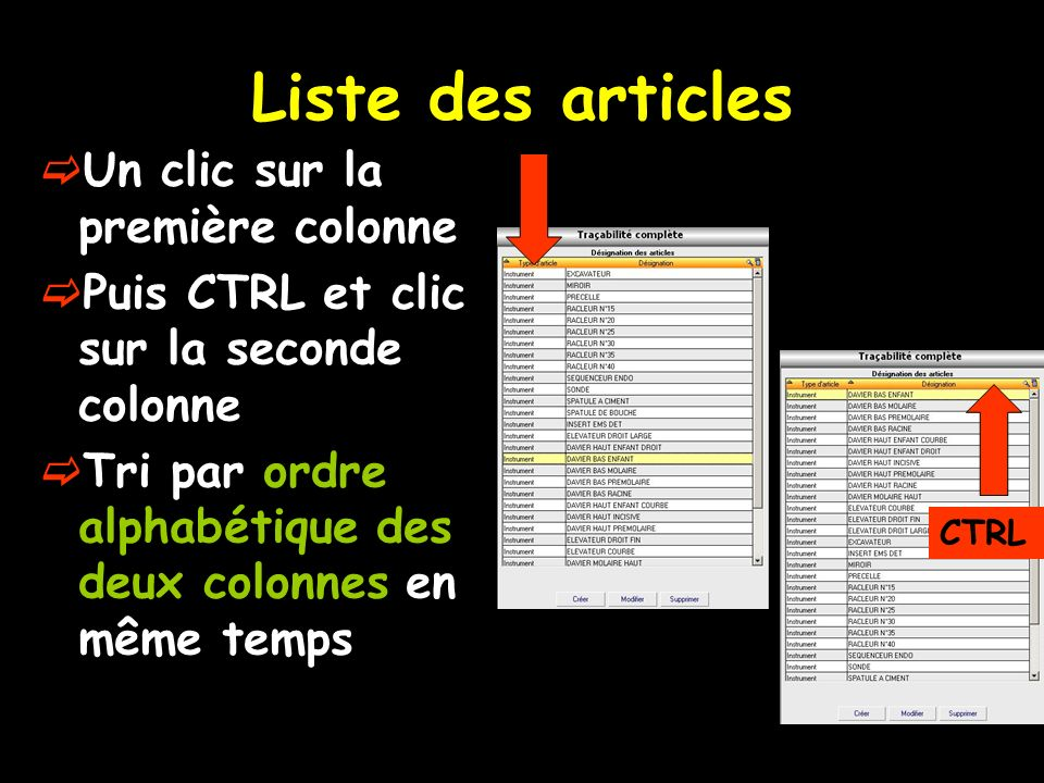 Liste des articles Un clic sur la première colonne Puis CTRL et clic sur la seconde colonne Tri par ordre alphabétique des deux colonnes en même temps