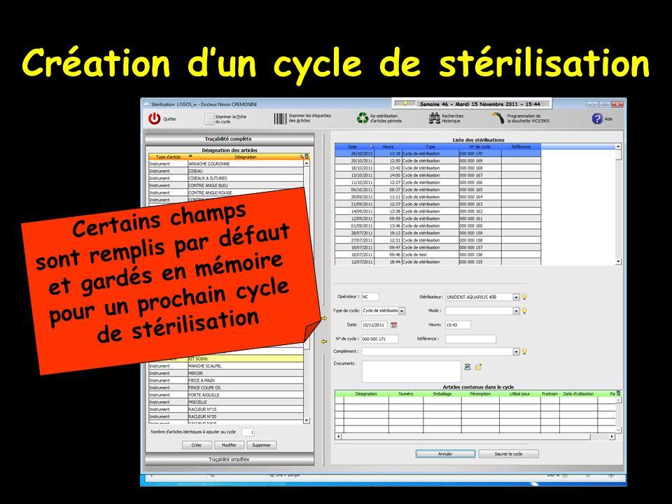 Création dun cycle de stérilisation Certains champs sont remplis par défaut et gardés en mémoire pour un prochain cycle de stérilisation