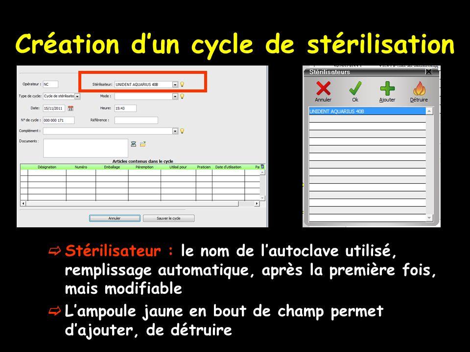 Création dun cycle de stérilisation Stérilisateur : le nom de lautoclave utilisé, remplissage automatique, après la première fois, mais modifiable Lam