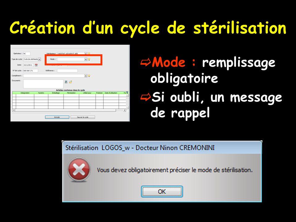 Création dun cycle de stérilisation Mode : remplissage obligatoire Si oubli, un message de rappel