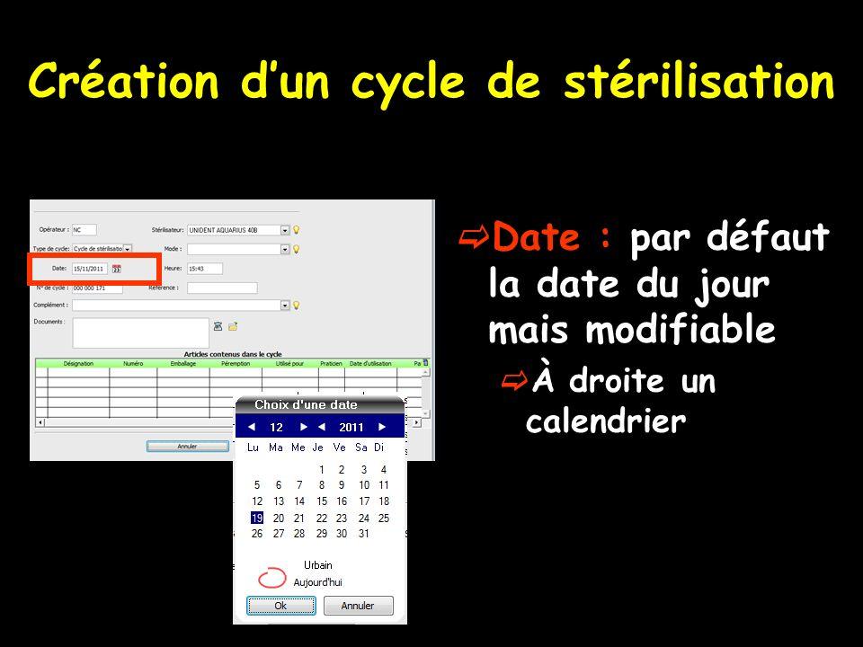 Création dun cycle de stérilisation Date : par défaut la date du jour mais modifiable À droite un calendrier