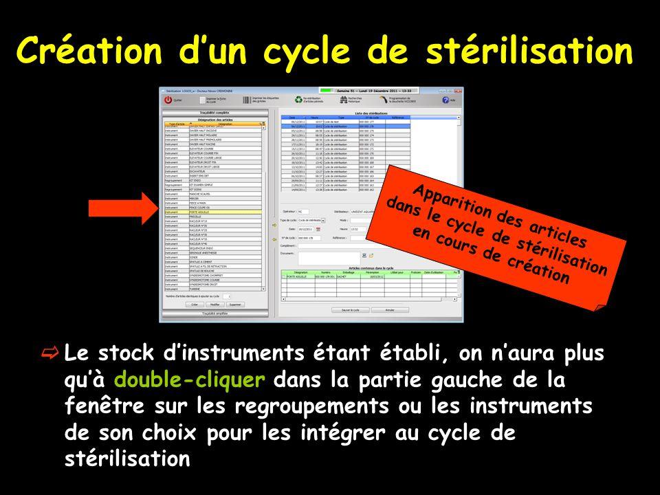 Création dun cycle de stérilisation Le stock dinstruments étant établi, on naura plus quà double-cliquer dans la partie gauche de la fenêtre sur les r