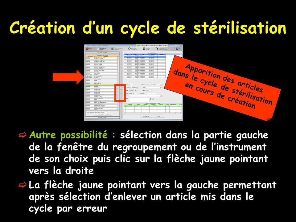 Création dun cycle de stérilisation Autre possibilité : sélection dans la partie gauche de la fenêtre du regroupement ou de linstrument de son choix p