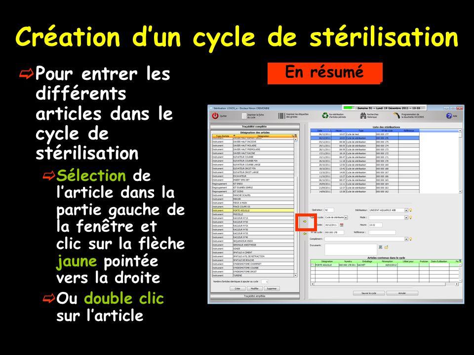 Création dun cycle de stérilisation Pour entrer les différents articles dans le cycle de stérilisation Sélection de larticle dans la partie gauche de