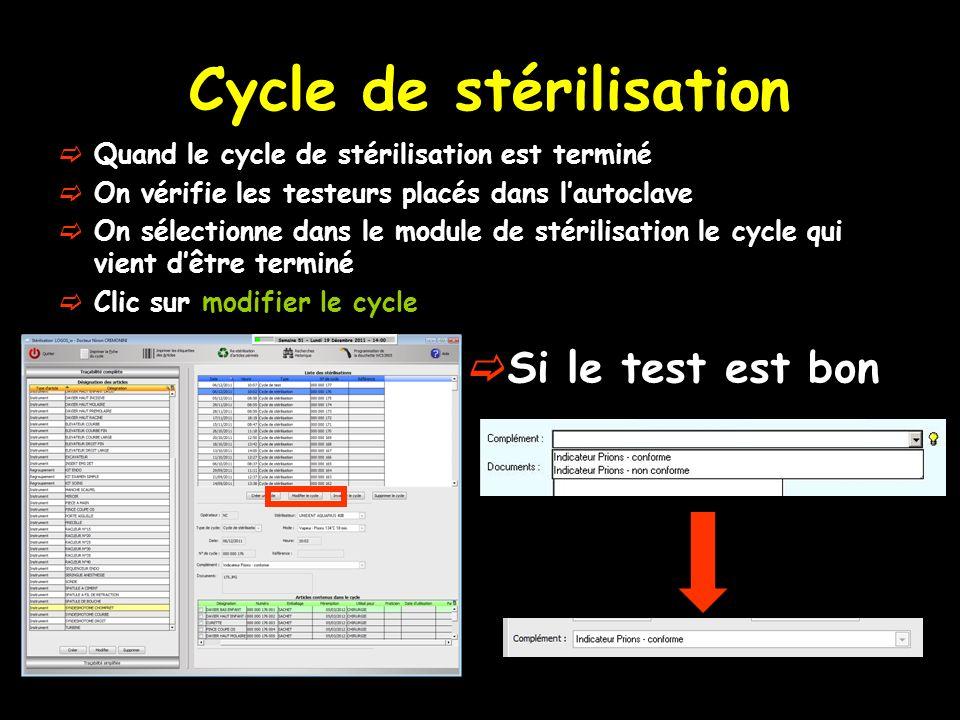 Cycle de stérilisation Quand le cycle de stérilisation est terminé On vérifie les testeurs placés dans lautoclave On sélectionne dans le module de sté