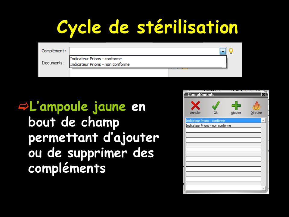 Cycle de stérilisation Lampoule jaune en bout de champ permettant dajouter ou de supprimer des compléments