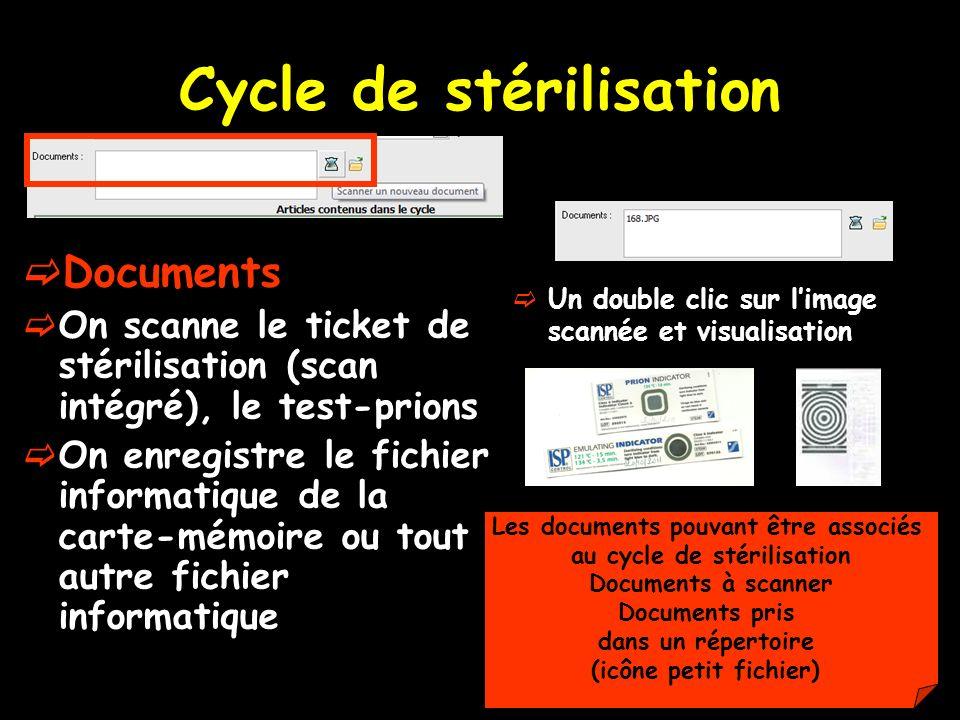 Cycle de stérilisation Documents On scanne le ticket de stérilisation (scan intégré), le test-prions On enregistre le fichier informatique de la carte