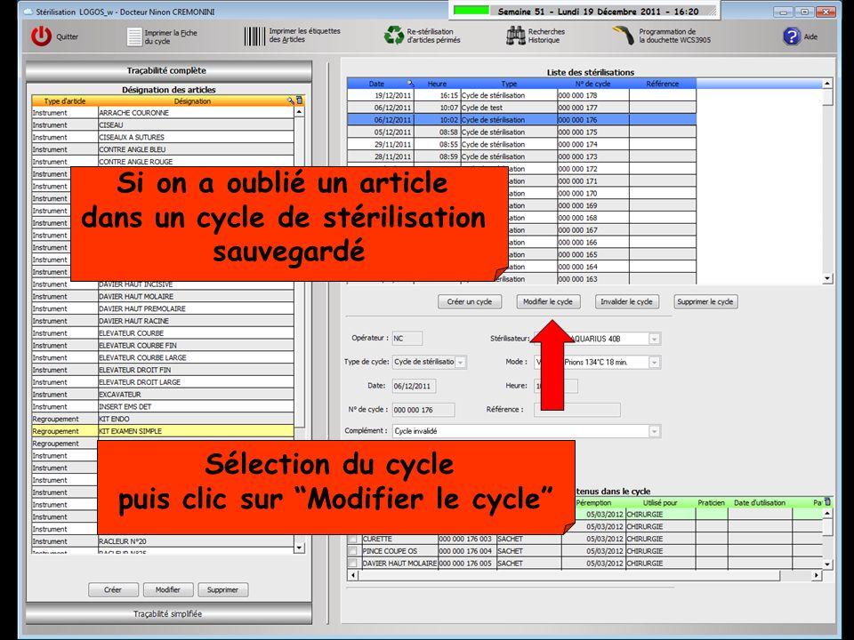 Si on a oublié un article dans un cycle de stérilisation sauvegardé Sélection du cycle puis clic sur Modifier le cycle