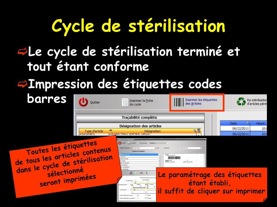 Cycle de stérilisation Le cycle de stérilisation terminé et tout étant conforme Impression des étiquettes codes barres Le paramétrage des étiquettes é