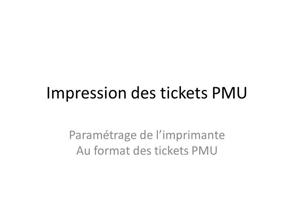 Impression des tickets PMU Paramétrage de limprimante Au format des tickets PMU