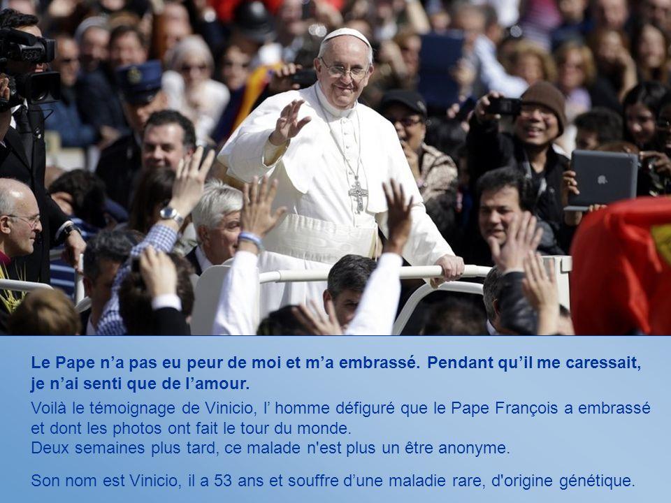 Le Pape na pas eu peur de moi et ma embrassé.