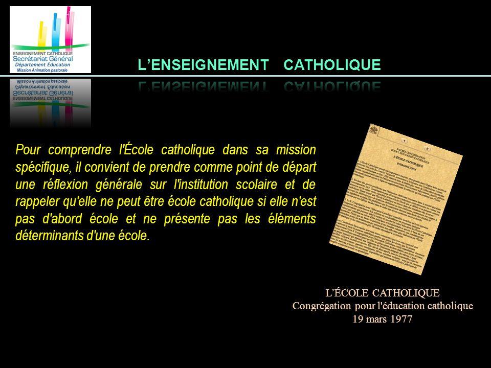 Pour comprendre l'École catholique dans sa mission spécifique, il convient de prendre comme point de départ une réflexion générale sur l'institution s