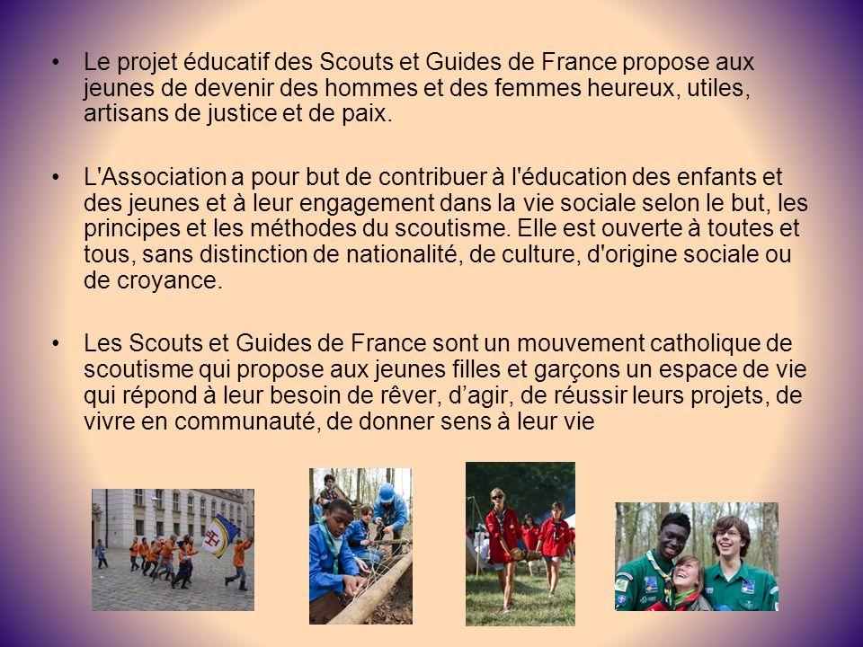 Le projet éducatif des Scouts et Guides de France propose aux jeunes de devenir des hommes et des femmes heureux, utiles, artisans de justice et de pa