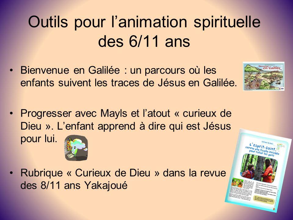 Outils pour lanimation spirituelle des 6/11 ans Bienvenue en Galilée : un parcours où les enfants suivent les traces de Jésus en Galilée. Progresser a