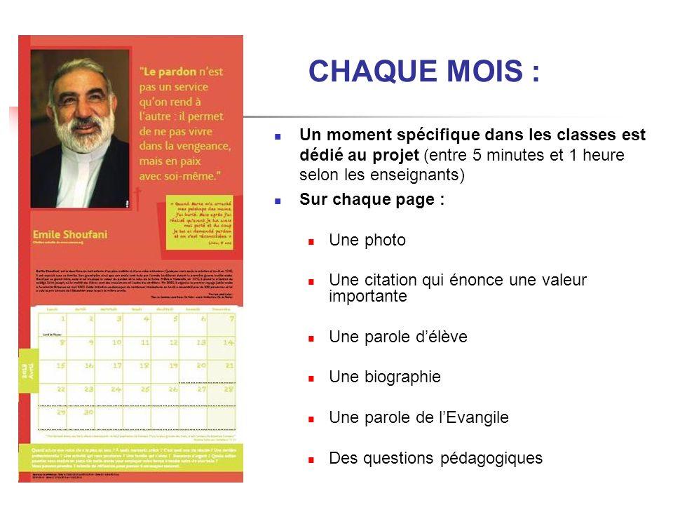 CHAQUE MOIS : Un moment spécifique dans les classes est dédié au projet (entre 5 minutes et 1 heure selon les enseignants) Sur chaque page : Une photo
