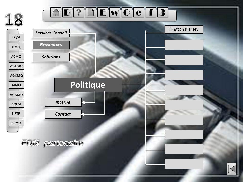 Ressources Politique Solutions Services Conseil Hington Klarsey Contact Interne FQM ACMQ AGFMQ AGCMQ AIMQ AQLM AUAMQ UMQ LISTE ADMQ E E B B w w O O e e f f 3 3