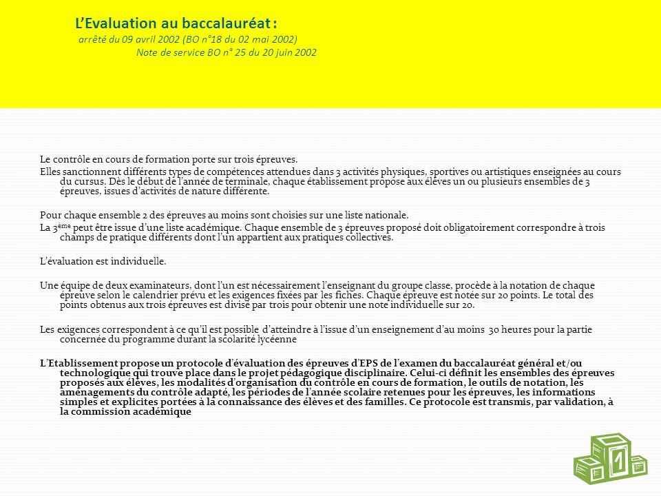 LEvaluation au baccalauréat : arrêté du 09 avril 2002 (BO n°18 du 02 mai 2002) Note de service BO n° 25 du 20 juin 2002 Le contrôle en cours de format