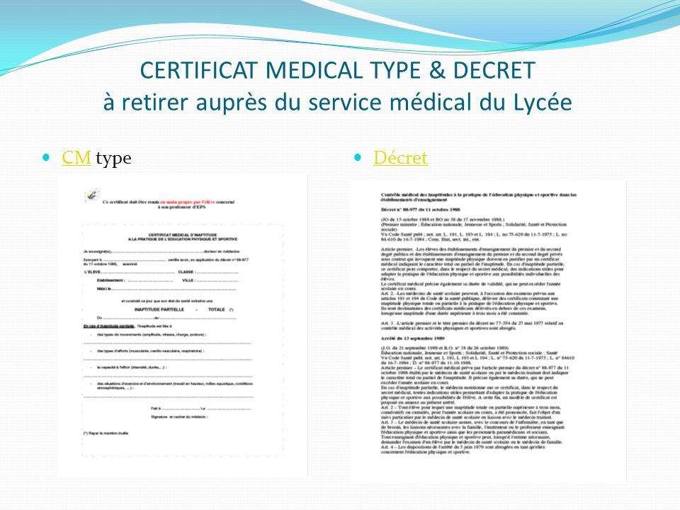 CERTIFICAT MEDICAL TYPE & DECRET à retirer auprès du service médical du Lycée CM type CM Décret