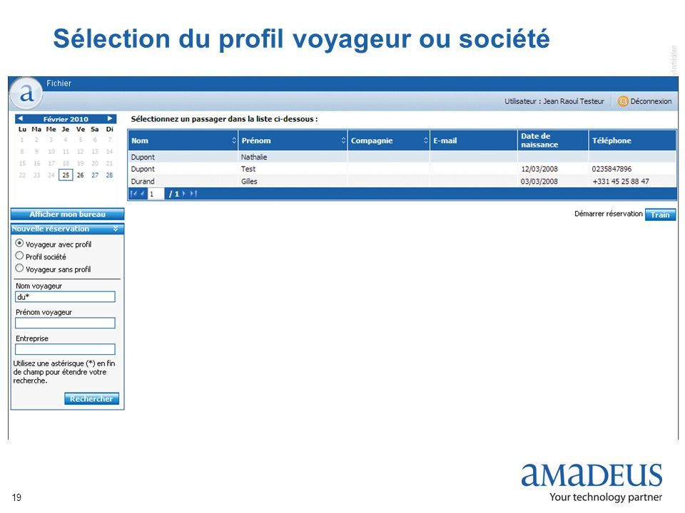 © 2005 Copyright Amadeus Global Travel Distribution S.A. / all rights reserved / unauthorized use and disclosure strictly forbidden 19 Sélection du pr