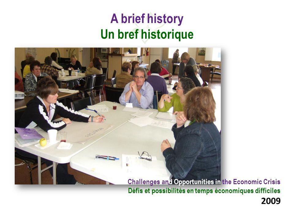 A brief history Un bref historique Challenges and Opportunities in the Economic Crisis Défis et possibilités en temps économiques difficiles 2009