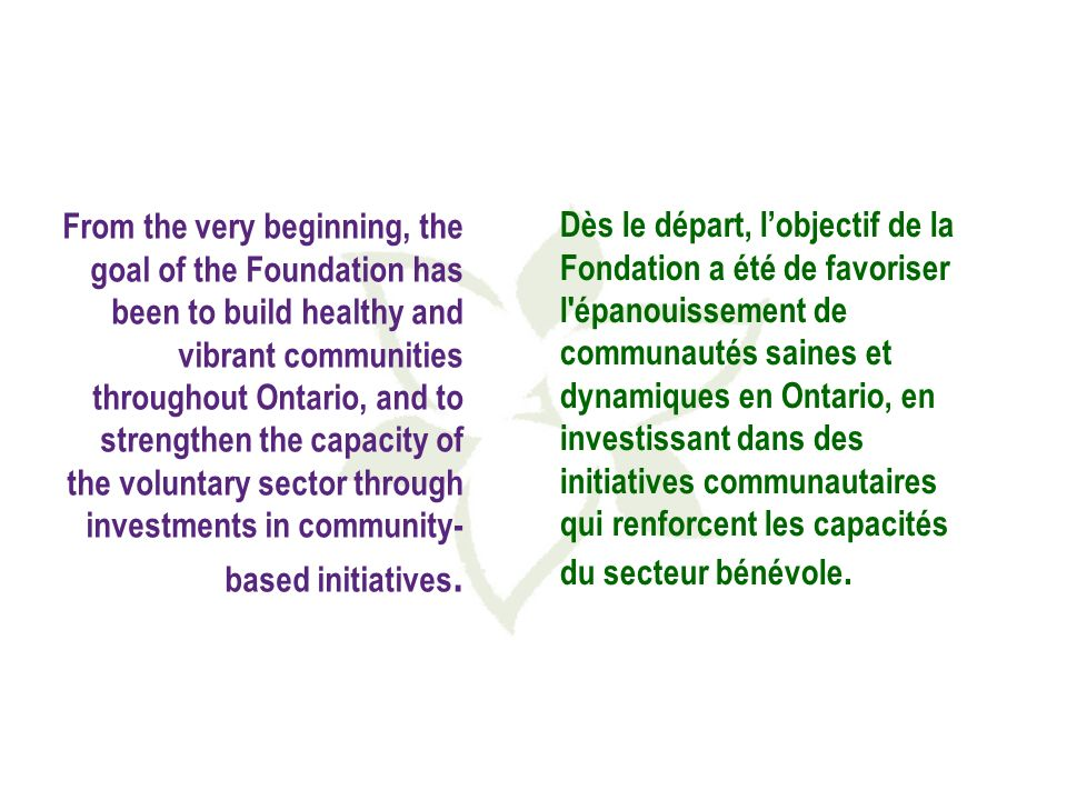 Volunteers are the cornerstone of Ontario communities Les bénévoles sont les pierres angulaires des communautés de lOntario