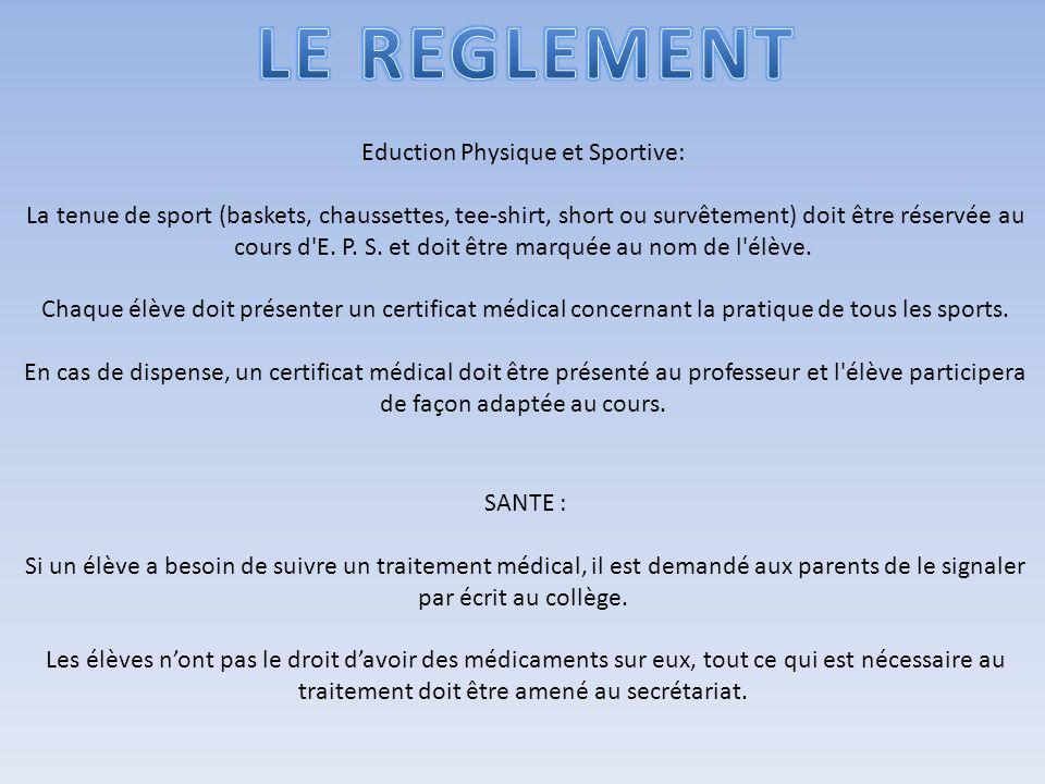 Eduction Physique et Sportive: La tenue de sport (baskets, chaussettes, tee-shirt, short ou survêtement) doit être réservée au cours d E.
