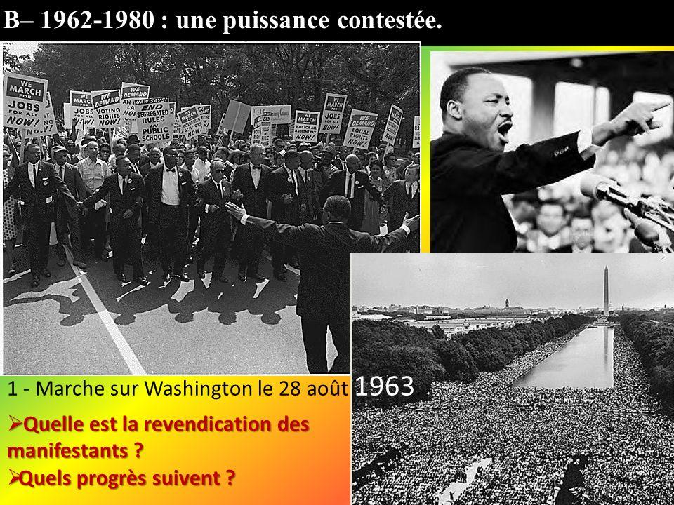 B– 1962-1980 : une puissance contestée.Quelle est la revendication des manifestants .