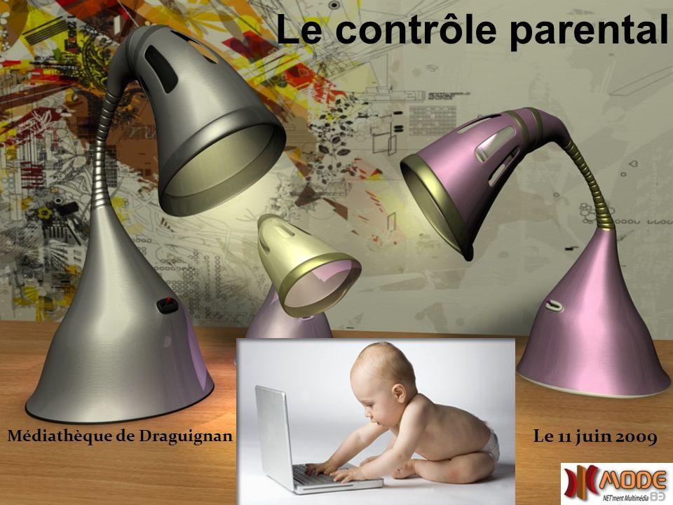 Le contrôle parental Médiathèque de Draguignan Le 11 juin 2009