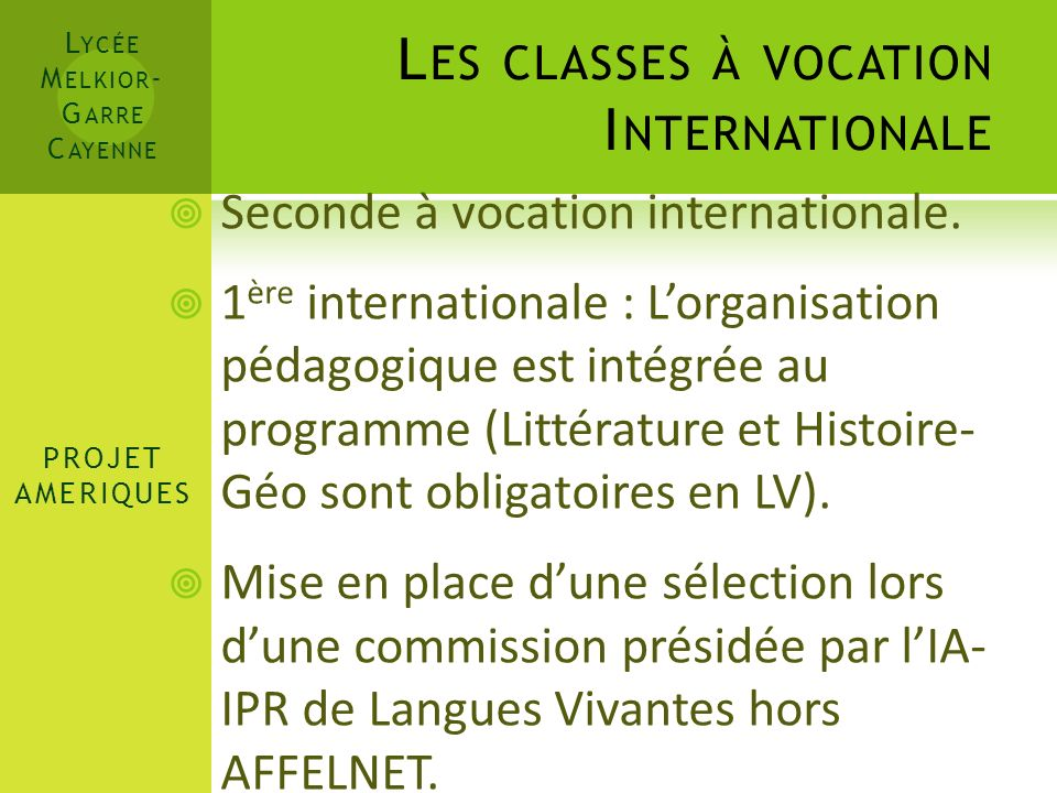 Seconde à vocation internationale. 1 ère internationale : Lorganisation pédagogique est intégrée au programme (Littérature et Histoire- Géo sont oblig