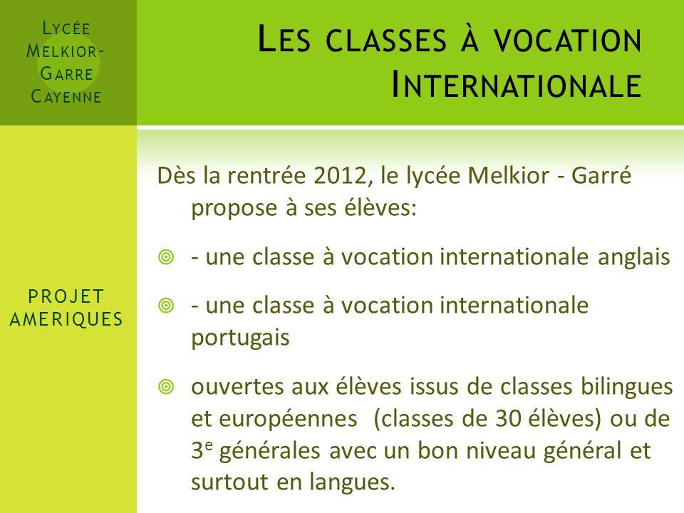 L ES CLASSES À VOCATION I NTERNATIONALE Les élèves retenus participeront, en plus du programme de 2nde, à des enseignements spécifiques à raison de 2 heures par semaine.