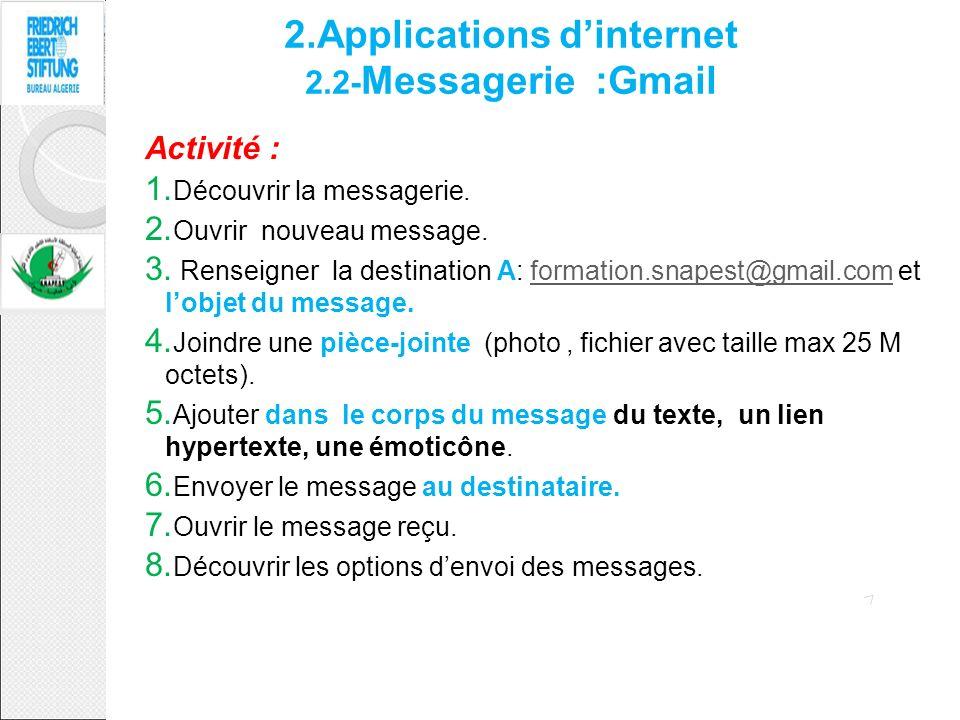 2.Applications dinternet 2.2- Messagerie :Gmail Activité : 1. Découvrir la messagerie. 2. Ouvrir nouveau message. 3. Renseigner la destination A: form