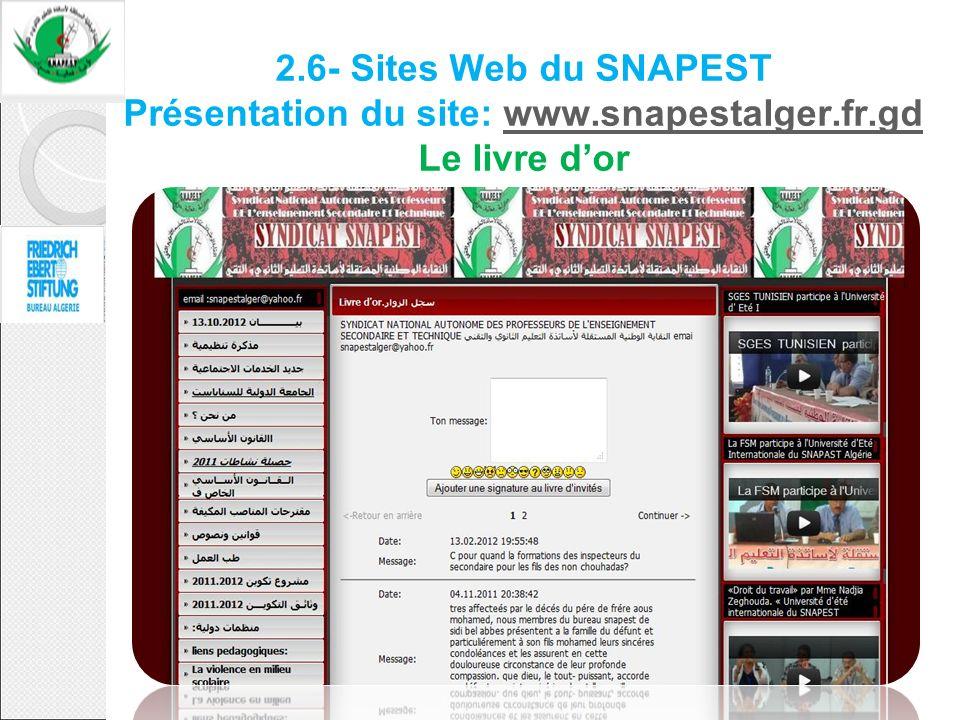 2.6- Sites Web du SNAPEST Présentation du site: www.snapestalger.fr.gd Le livre dorwww.snapestalger.fr.gd