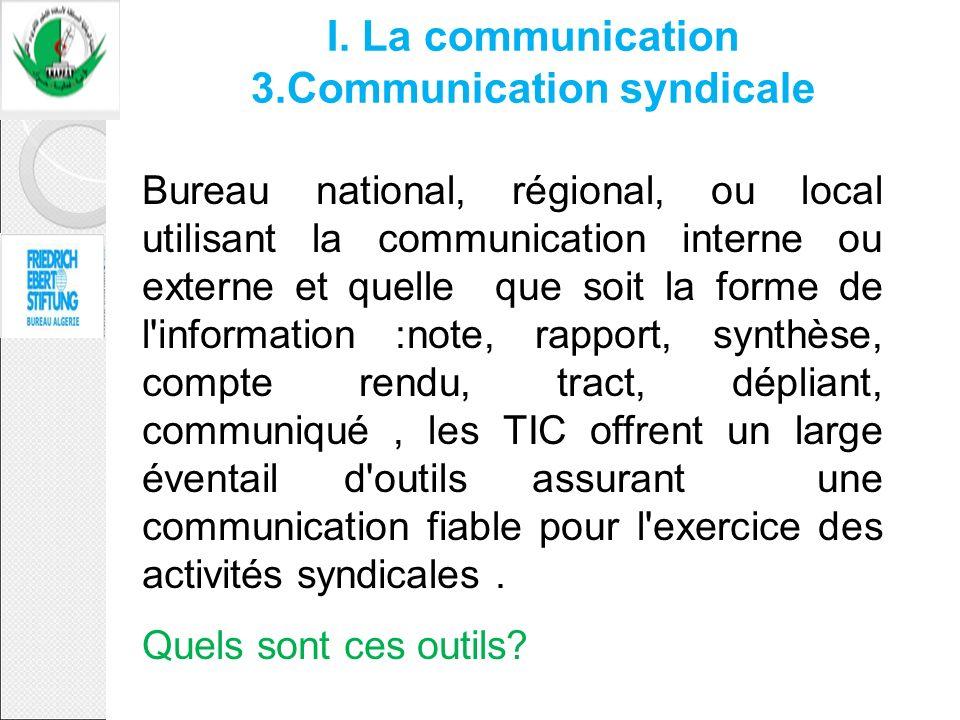 Bureau national, régional, ou local utilisant la communication interne ou externe et quelle que soit la forme de l'information :note, rapport, synthès