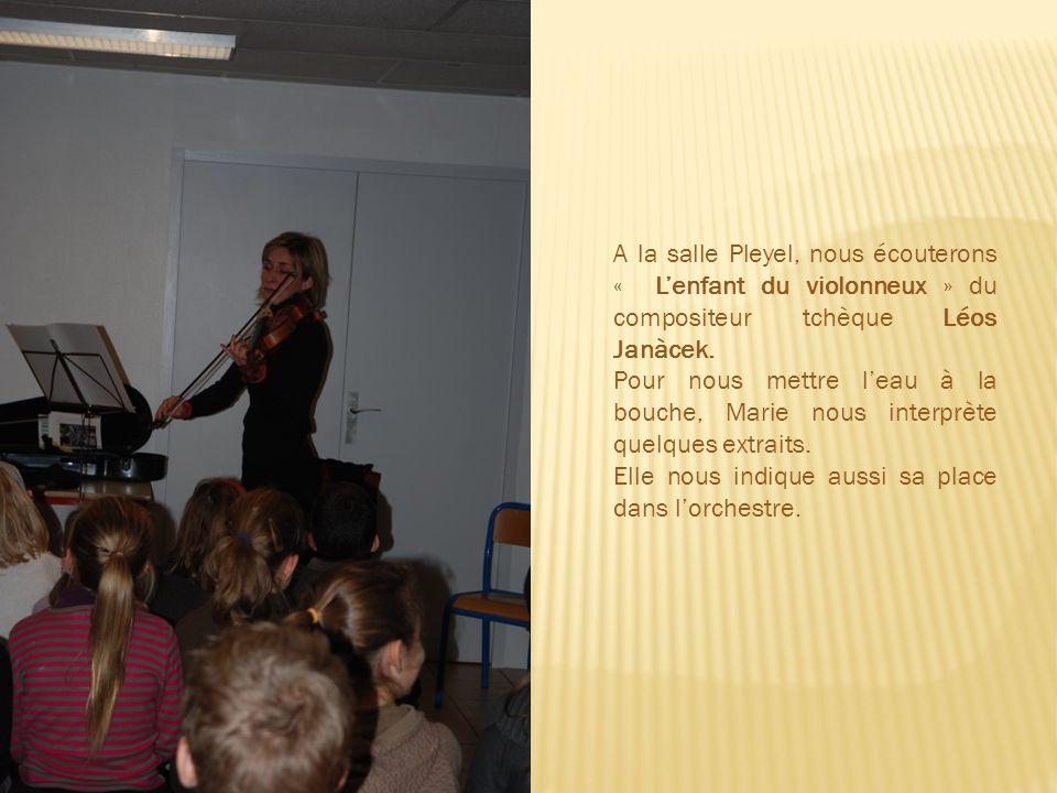 A la salle Pleyel, nous écouterons « Lenfant du violonneux » du compositeur tchèque Léos Janàcek.