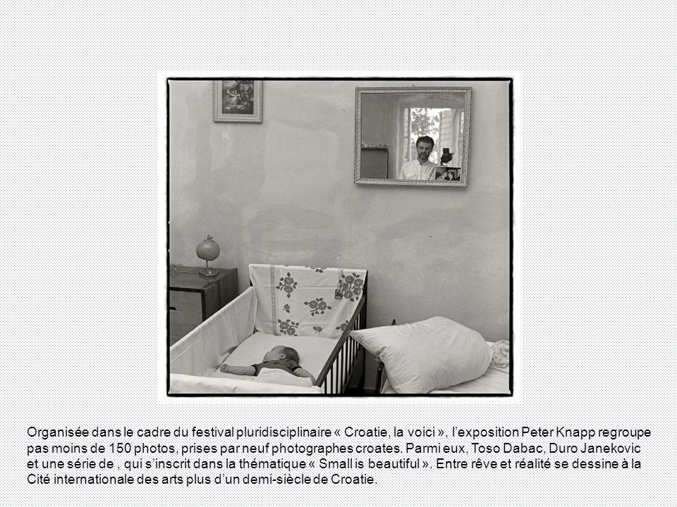 Organisée dans le cadre du festival pluridisciplinaire « Croatie, la voici », lexposition Peter Knapp regroupe pas moins de 150 photos, prises par neuf photographes croates.