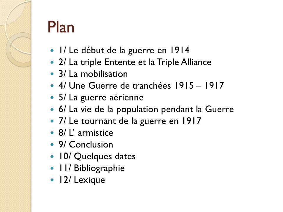 La première Guerre Mondiale 1914 - 1918 Exposé de Lucas TROULET Classe CM1 Année scolaire 2009 - 2010