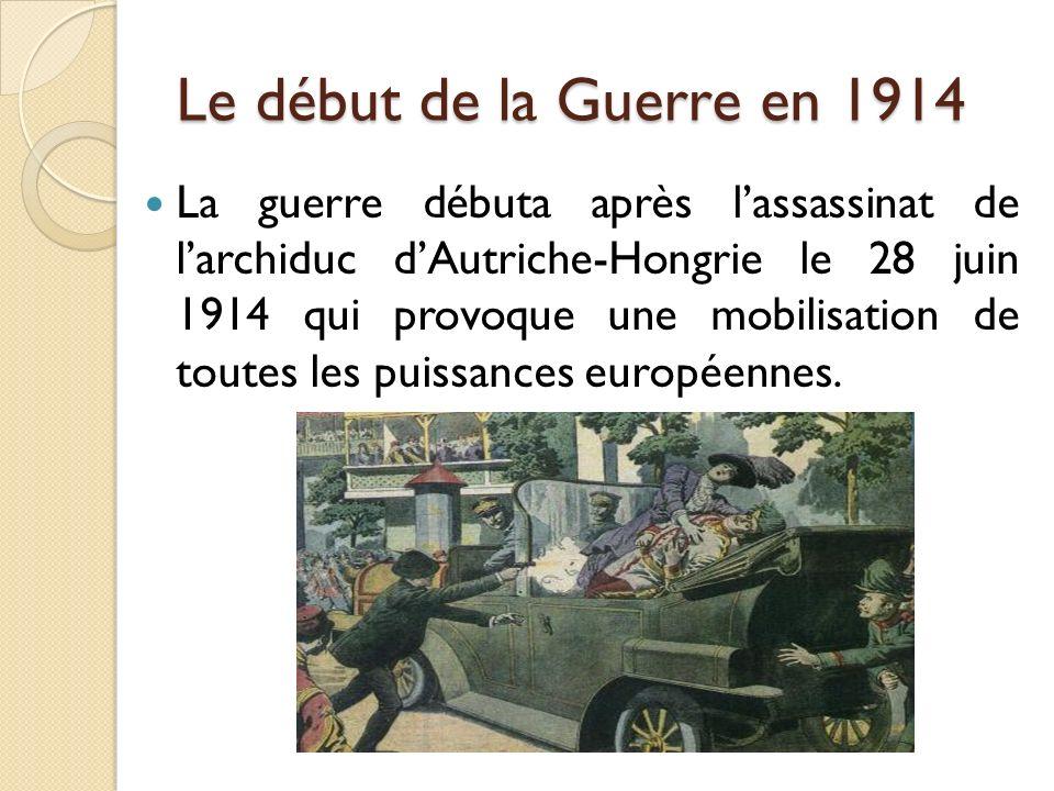 Plan 1/ Le début de la guerre en 1914 2/ La triple Entente et la Triple Alliance 3/ La mobilisation 4/ Une Guerre de tranchées 1915 – 1917 5/ La guerr