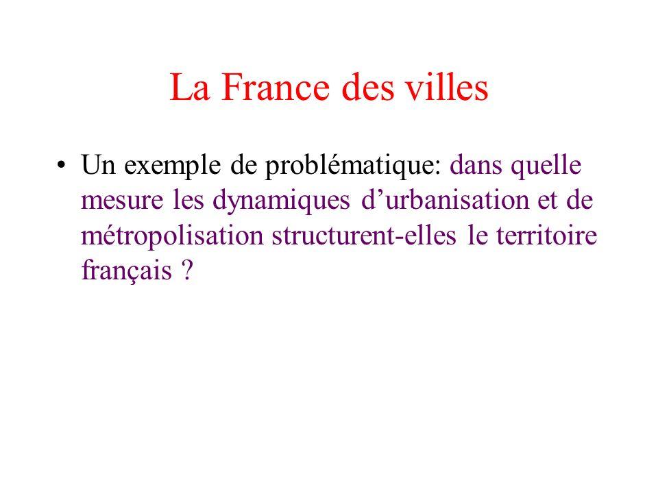 La France des villes Un exemple de problématique: dans quelle mesure les dynamiques durbanisation et de métropolisation structurent-elles le territoir