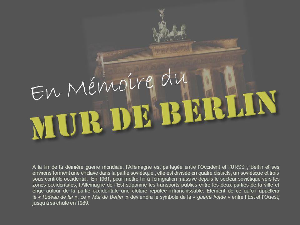 En Mémoire du A la fin de la dernière guerre mondiale, lAllemagne est partagée entre lOccident et lURSS ; Berlin et ses environs forment une enclave dans la partie soviétique ; elle est divisée en quatre districts, un soviétique et trois sous contrôle occidental.